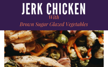 Fifteen-Minute Jerk Chicken & Brown Sugar Glazed Vegetables