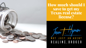 How much should I save to get my Texas real estate license?