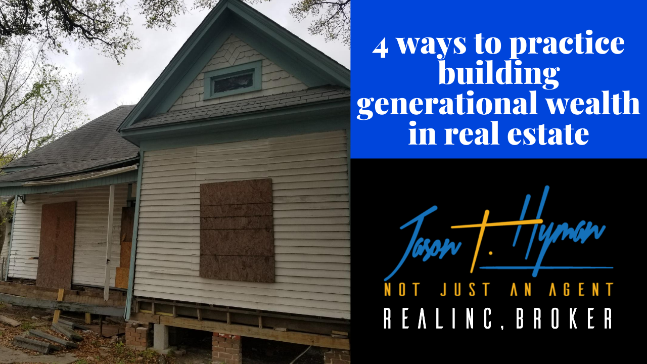 4 Ways you can practice building generational wealth in real estate